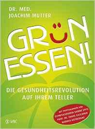 Grün essen!: Die Gesundheitsrevolution auf Ihrem Teller Image