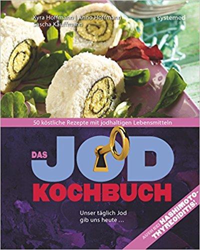 Das Jod-Kochbuch: 50 köstliche Rezepte mit jodhaltigen Lebensmitteln Image
