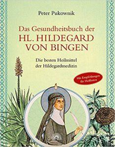Das Gesundheitsbuch der Hl. Hildegard von Bingen: Die besten Heilmittel der Hildegardmedizin Image