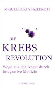Die Krebsrevolution: Wege aus der Angst durch integrative Medizin Image