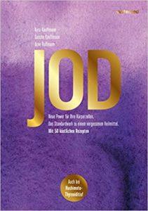Jod: Das Standardwerk zum vergessenen Heilmittel – aktualisiert und mit 50 jodreichen Rezepten Image