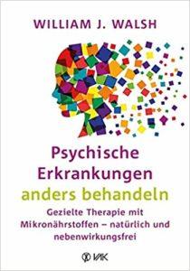 Psychische Erkrankungen anders behandeln: Gezielte Therapie mit Mikronährstoffen - natürlich und nebenwirkungsfrei Image