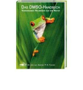 Das DMSO-Handbuch: Verborgenes Heilwissen aus der Natur Image