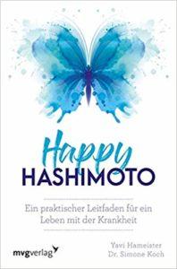 Happy Hashimoto: Ein praktischer Leitfaden für ein Leben mit der Krankheit Image
