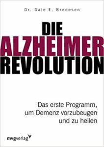 Die Alzheimer-Revolution: Das erste Programm, um Demenz vorzubeugen und zu heilen Image